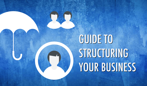 Guide to structuring your business